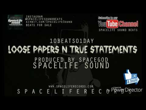 **New Beats 2017** Loose Papers N True Statements - Prod. By SpaceGod/SpaceLife Sound