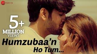 Humzubaa'n Ho Tum – Asif Panjwani | Harmaan Nazim K. Ali | Ankit Bhardwaj & Naazuk Lochan