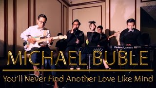 Michael Buble - You'll Never Find ( VAGABOND Cover )