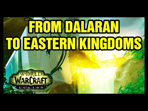 From Dalaran to Eastern Kingdoms WoW Legion