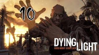Прохождение Dying Light. Часть 10 - Где легко поймать бегуна?