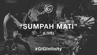 GIGI - Sumpah Mati (LIVE) #GIGInfinity