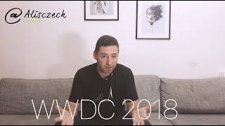 TOP10 novinek z WWDC 2018 Apple keynote (Alisczech vol.98)