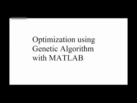 Optimization with Genetic Algorithm - A MATLAB Tutorial for