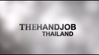 The Hand Job Thailand