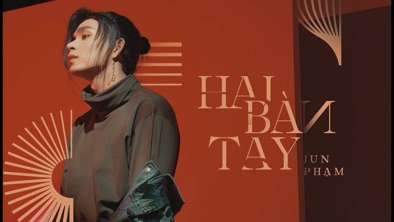 HAI BÀN TAY – JUN PHẠM | OFFICIAL MUSIC VIDEO