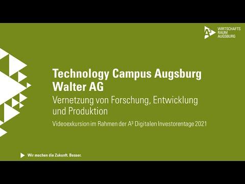 A³ Digitale Investorentage: Videoexkursion WALTER AG | Technology Campus Augsburg & Innovationsbogen