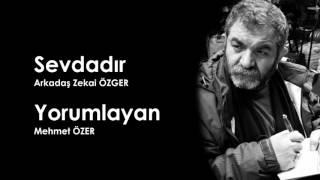 Sevdadır -  Arkadaş Zekai Özger / Yorumlayan : Mehmet Özer