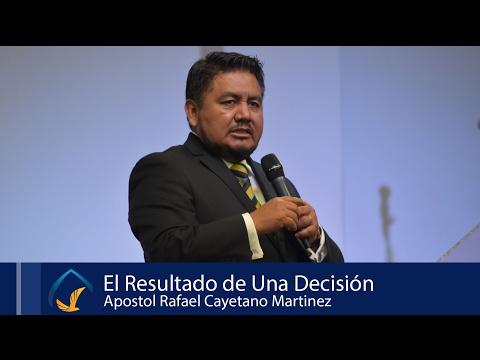 El Resultado de una Decisión | Apostol Rafael Cayetano Martinez |  20170219