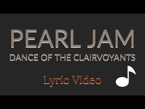 Download  Pearl Jam: Dance of the Clairvoyants. s! Gratis, download lagu terbaru