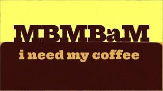 I Need Coffee | MBMBaM Animation