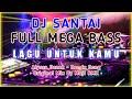 DJ Lagu Untuk Kamu - Remix Full Bass 2020