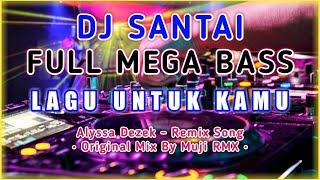 Download DJ Lagu Untuk Kamu - Remix Full Bass 2020