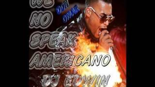 DON OMAR WE NO SPEAK AMERICANO (REMIX NEW)