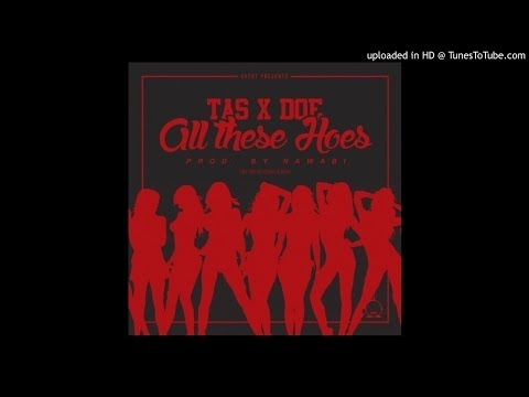 Tas x Doe - All These Hoes