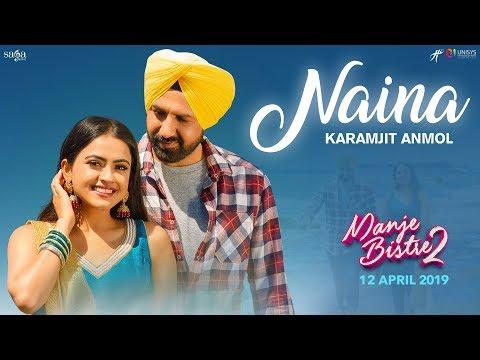 Naina (Full Song)   Karamjit Anmol   Gippy Grewal   Manje Bistre 2   New Punjabi Songs 2019   Rel.12