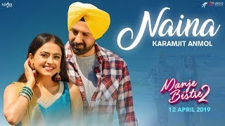 Naina (Full Song) | Karamjit Anmol | Gippy Grewal | Manje Bistre 2 | New Punjabi Songs 2019 | Rel.12