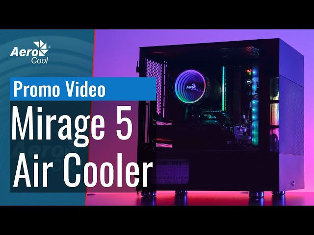 AeroCool Mirage 5 Air Cooler - Promo Video