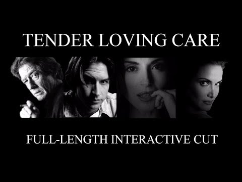 Tender Loving Care - Full Movie (Interactive Version)