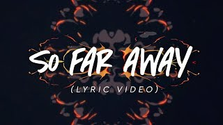 Martin Garrix & David Guetta - So Far Away (Lyric)