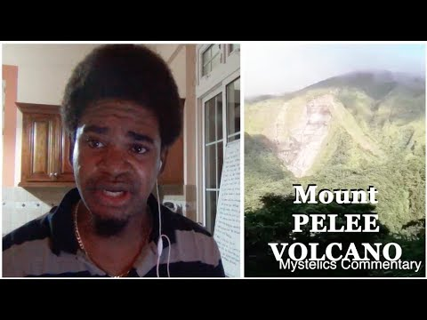 ANOTHER VOLCANO (Mt PELEE ) IS ACTING UP AGAIN REACTION