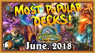 Hearthstone: Most Popular Decks June 2018 - The Monthly Meta