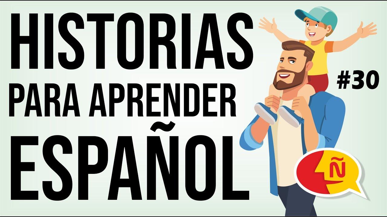 🧔 Aprende a hablar español como un nativo con historias de la vida diaria #30 | Nivel intermedio