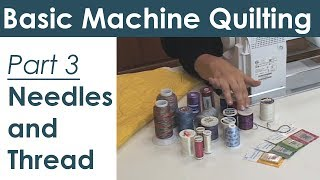 Choosing Needles and Thread for Machine Quilting and Free Motion Quilting
