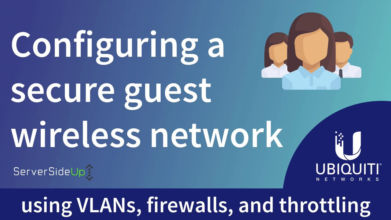 Configure a secure guest wireless network using VLANs, firewalls, and  throttling