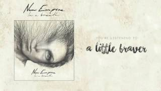 Gambar cover A Little Braver - New Empire (Official Audio and Video)
