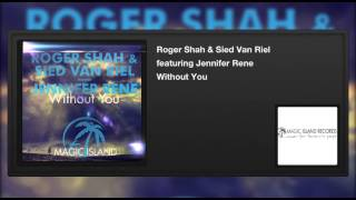 Roger Shah & Sied Van Riel featuring Jennifer Rene - Without You