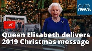 Britain's Queen Elizabeth delivers her 2019 Christmas message   LIVE