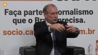 CIRO GOMES (07/02/2017) - Trecho do programa Direto da Redação da Carta Capital