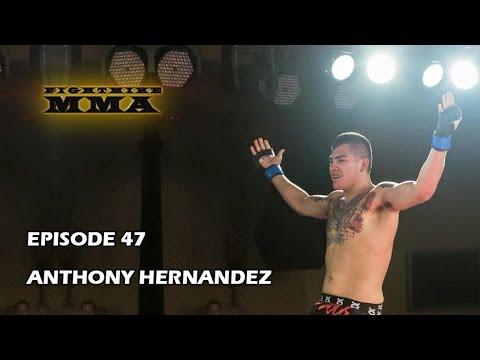FightMike MMA | Episode 47 | Anthony Hernandez
