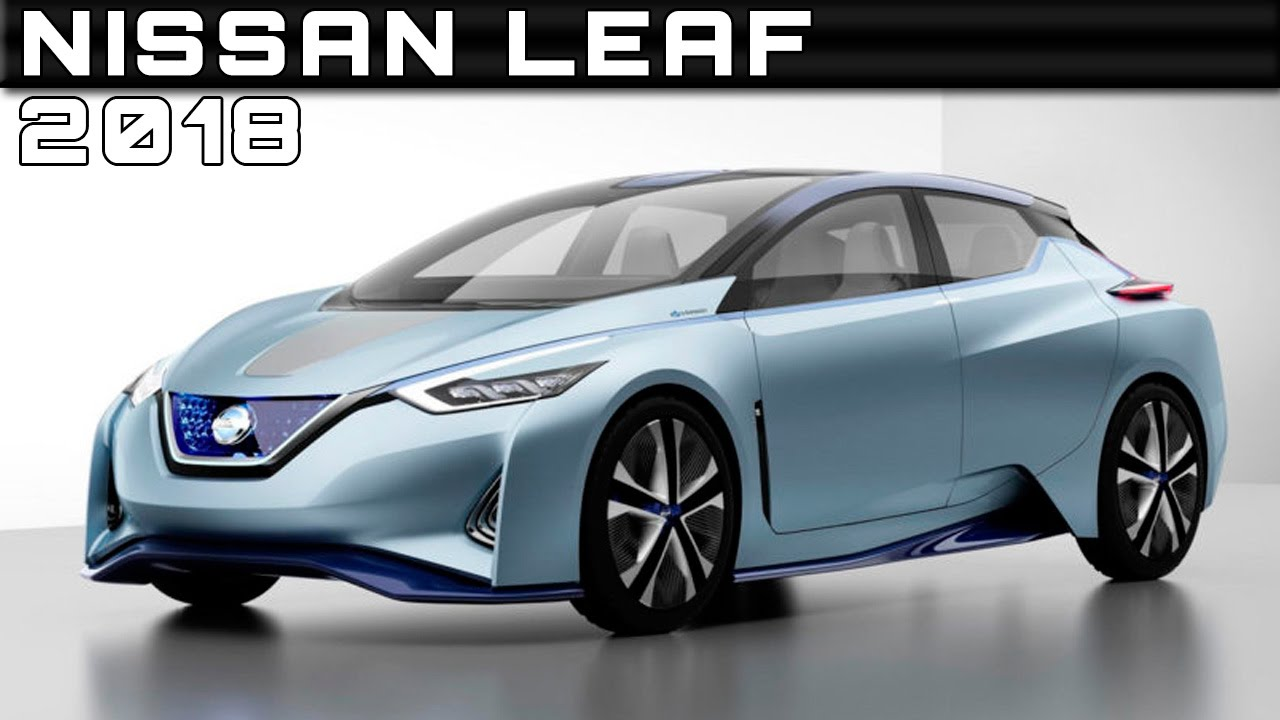 2018 nissan leaf review rendered price specs release date. Black Bedroom Furniture Sets. Home Design Ideas