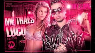 EIBY LION - ME TRAES LOCO - PROD BY MANU THE BLACK  STAR - MBP RECORDS ( OFFICIAL )