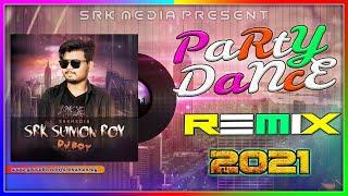Party Dance Music 2021 । DJ Party Remix । DJ SRK SuMon Roy