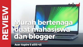 ACER ASPIRE 5 (a515-45), murah dan bertenaga, cocok buat mahasiswa dan blogger