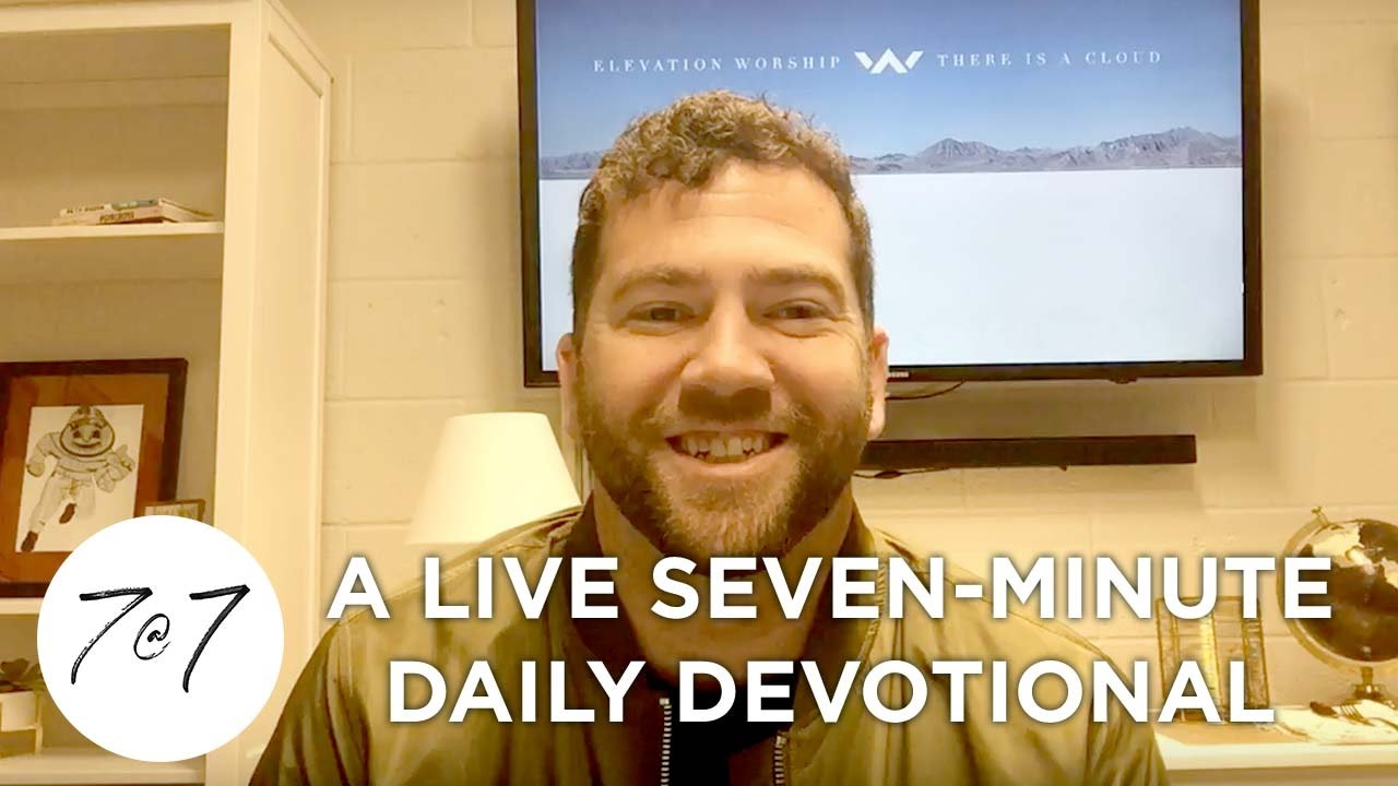 7@7: A Live Seven-Minute Daily Devotional - Day 19