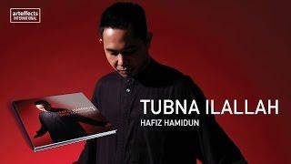 Hafiz Hamidun - Tubna Ilallah (Audio)