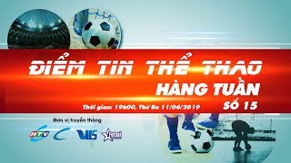 [LIVE STREAM] ĐIỂM TIN THỂ THAO NO.15 | 4K