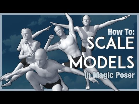 How To: Scale Models in Magic Poser - YouTube