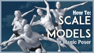 How To: Scale Models in Magic Poser