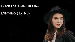 Francesca Michielin- Lontano Testo HD