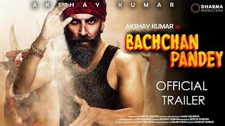 Bachchan Pandey - Official Trailer   51Interesting facts   Akshay Kumar, Kriti Sanon ,Farhad Samji