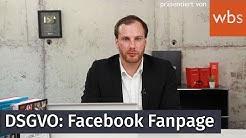 DSGVO: Worauf muss ich bei meiner Facebook Fanpage achten? | WBS - Die Experten