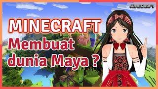 Maya Membuat Dunia Maya | Minecraft Part 1 (Episode 7)