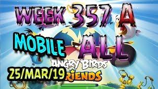 Angry Birds Friends Tournament All Levels Week 357-A MOBILE Highscore POWER-UP walkthrough