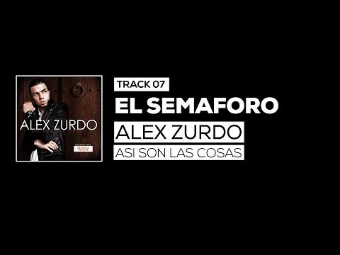 7. El Semaforo - Alex Zurdo (Así son las cosas)
