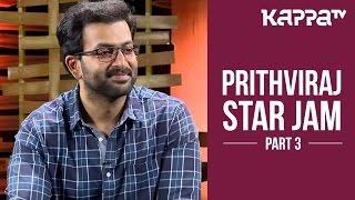 Prithviraj - Star Jam (Part 3) - Kappa TV